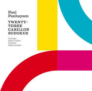 628-08 - EDITION TELEMARK - PAUL PANHUYSEN - Twenty-Three Carillon Sudokus (Number Made Visible – Number Made