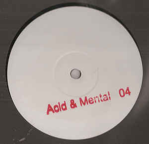 A-M04 - ACID & MENTAL - VARIOUS