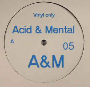 A-M05 - ACID & MENTAL - VARIOUS