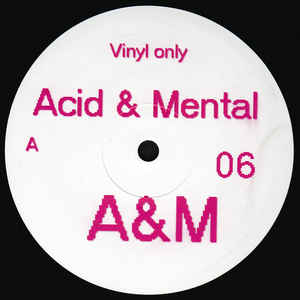 A-M06 - ACID & MENTAL - VARIOUS