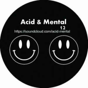 A-M12 - ACID & MENTAL - 25 ème DIMENSION - Acid & Mental 12