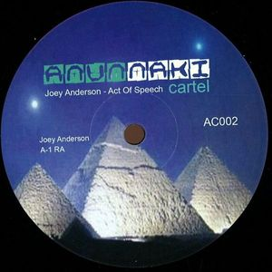 AC002 - ANUNNAKI CARTEL - JOEY ANDERSON - Act Of Speech E.P.