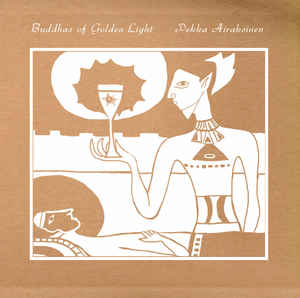 ALE004 - ARC LIGHT EDITIONS - PEKKA AIRAKSINEN - Buddhas Of Golden Light