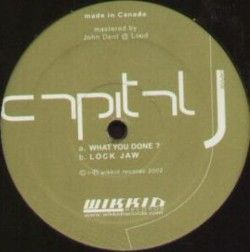 CAP006 - WIKKID Records - CAPITAL J - What You Done / Lock Jaw