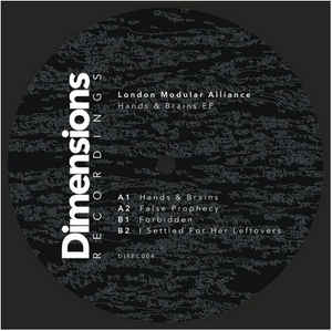DIREC004 - DIMENSIONS Recordings - LONDON MODULAR ALLIANCE - Hands & Brains E.P.