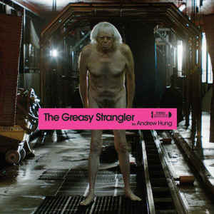 DW72 - DEATH WALTZ Recording Company ‎ - ANDREW HUNG - The Greasy Strangler