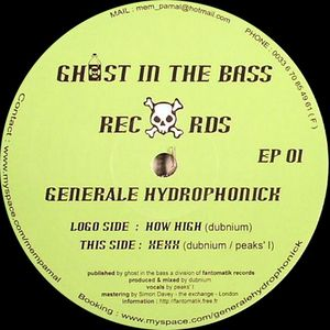 GITB EP 01 - GHOST IN THE BASS Records - GENERALE HYDROPHONICK - How High / Xexx