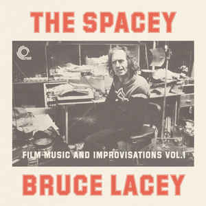 JBH053LP - TRUNK Records - BRUCE LACEY - The Spacey Bruce Lacey - Film Music And Improvisations Vol. 1