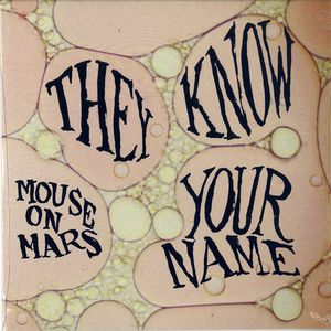 MONKEYTOWN029 - MONKEYTOWN Records - MOUSE ON MARS - They Know Your Name