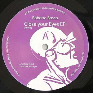 NV015 - NIGHT VISION - ROBERTO BOSCO - Close Your Eyes E.P.