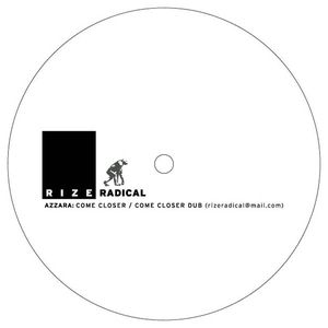 RIZE 001 - RIZE RADICAL - AZZARA - Come Closer