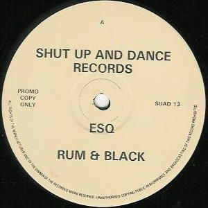 SUAD 13 - SHUT UP AND DANCE Records - RUM & BLACK - ESQ / Slaves