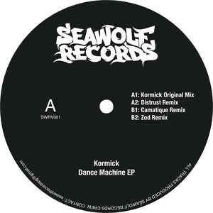 SWRV001 - SEAWOLF Records - KORMICK - Dance Machine E.P.
