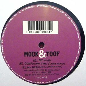 TINC 006 - TINY STICKS / M&T Inc - MOCK & TOOF - My Head