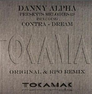TKK 02 - TOKAMAK Records - DANNY ALPHA - Melodies EP