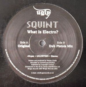 UGLYRT009 - UGLY Records - SQUINT - What Is Electro?