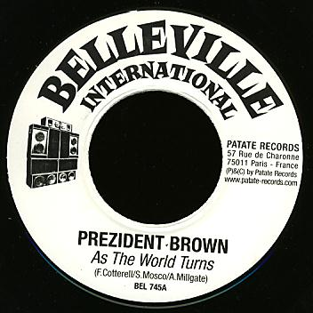 BEL 745 - BELLEVILLE INTERNATIONAL - Prezident Brown - As The World Turns