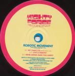 MF009 - MIGHTY FORCE - ROBOTIC MOVEMENT - We're Gonna Make You Happy