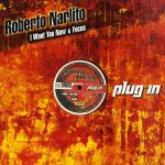 PIR011 - PLUG'IN - ROBERTO NARLITO - I Want You Now / Focus