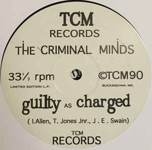 TCM 1 - TCM Recordings - THE CRIMINAL MINDS - Guilty As Charged